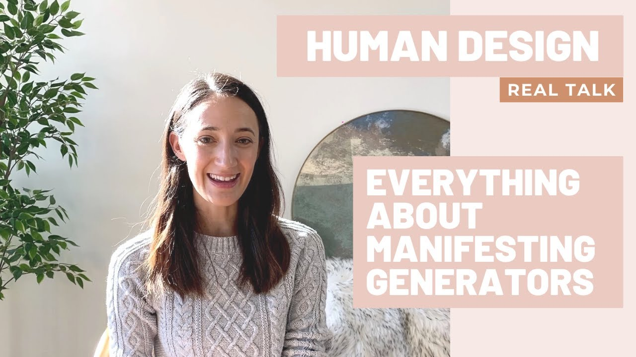 HUMAN DESIGN - REAL TALK, Featuring the MANIFESTING GENERATOR Human Design Type!