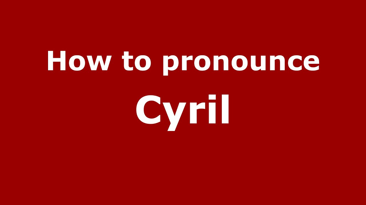 What is the name of Cyrill