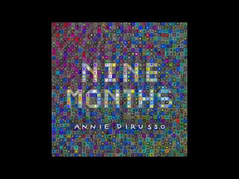 Annie DiRusso - Nine Months (Official Audio)