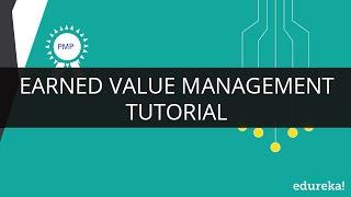 PMP Earned Value Management | PMP Training | PMP Tutorial | Edureka