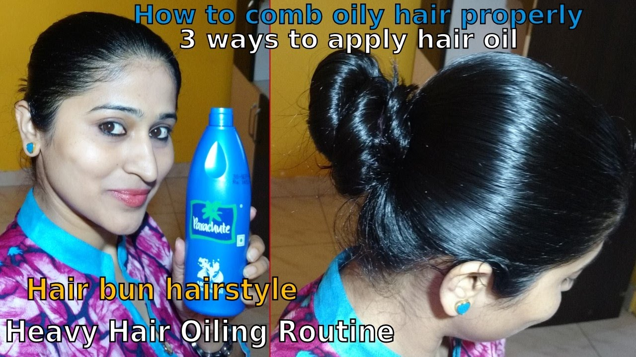 styling greasy hair heavy hair oiling routine 3 ways to apply comb 3042