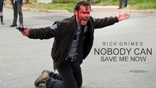 Rick Grimes | Nobody can save me now
