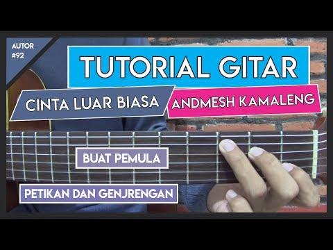 Tutorial Gitar (CINTA LUAR BIASA - ANDMESH KAMALENG) VERSI GAMPANG LENGKAP!