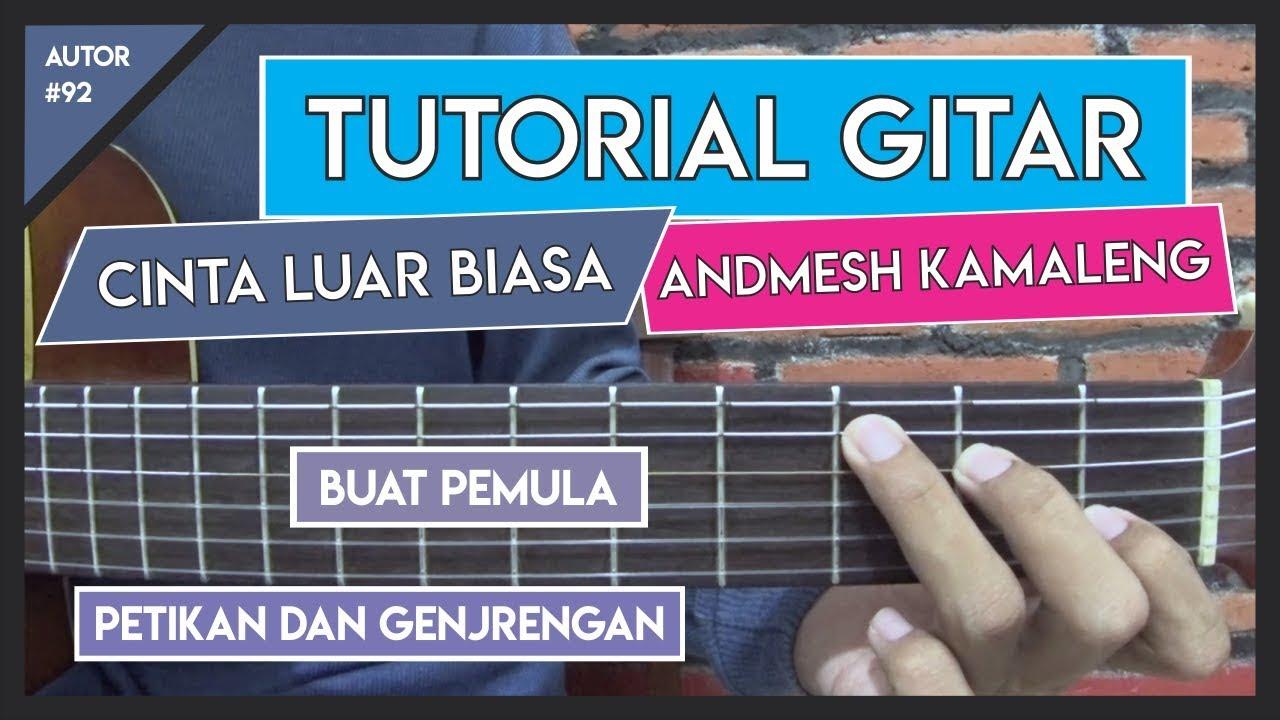 Kunci gitar cinta luar biasa versi asli