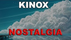 Kinox - Nostalgia