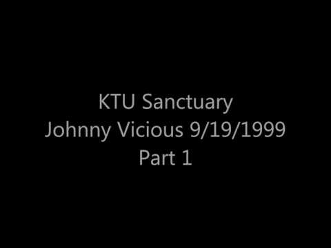 KTU Sanctuary: Johnny Vicious 9/19/1999 Part 1 of 2