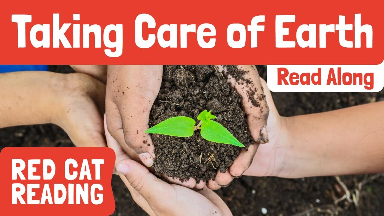 Taking Care of Earth | Caring for the Environment | Made by Red Cat Reading