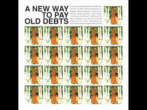 Bill Orcutt -  A New Way To Pay Old Debts (Full Album)