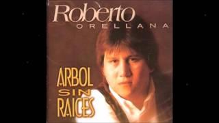 Roberto Orellana- (Album Completo) Arbol Sin Raices