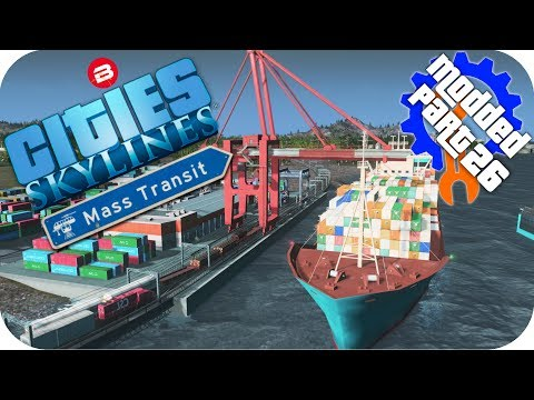 Cities Skylines Gameplay: CARGO/TRAIN/SHIP HUB!! Cities: Skylines Mods MASS TRANSIT DLC Part 26