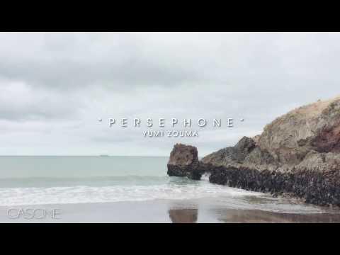 Yumi Zouma - Persephone