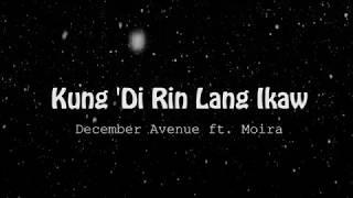 Kung Di Rin Lang Ikaw  - December Avenue ft.  Moira (Lyric)