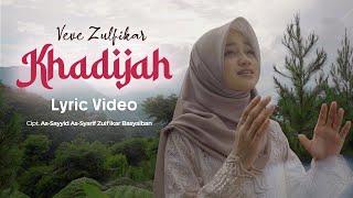 Veve Zulfikar - Khadijah - Official Lyric Video