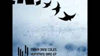 Maya Jane Coles - Humming Bird (Original)