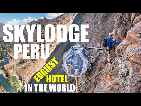 Skylodge Peru - The Edgiest Hotel in the World