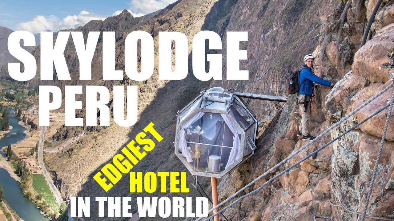 Skylodge Peru - Edgiest Hotel In World