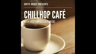 Chill Hop Café (With Jazzy Mixed Lo-Fi music)