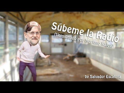 SÚBEME LA RADIO de Enrique Iglesias - PARODIA - Versión Mariano Rajoy