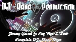 Jimmy Gassel ft Kay Figo & Stnb - Kanyelele DJ~Raga Rmx