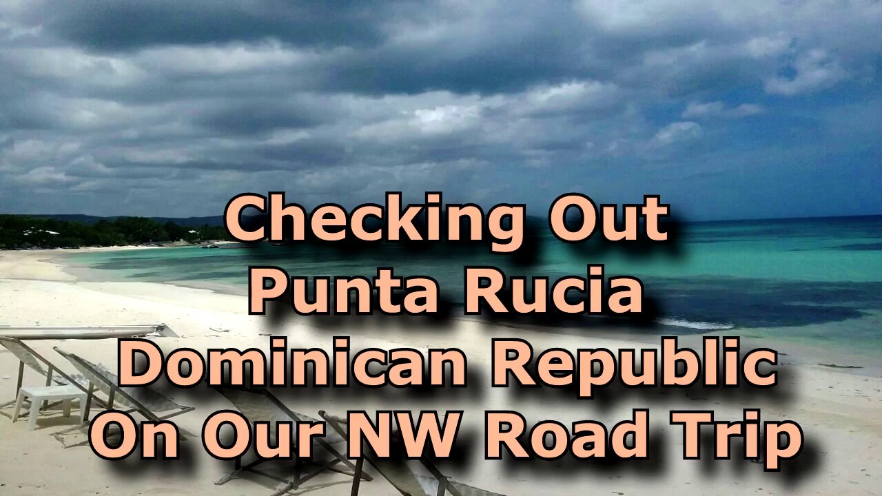 Punta Rucia Beach Dominican Republic Traveling Back In Time To The Quiet Life Youtube
