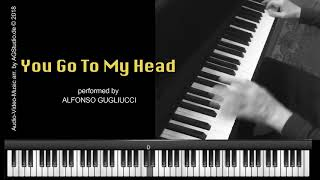 You Go To My Head - jazz piano