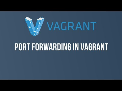 Part 5 : Port forwarding in vagrant