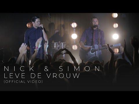 Nick & Simon - Leve De Vrouw (Officiële Videoclip)