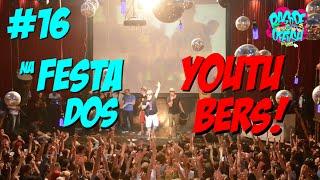 Pagode da Ofensa na Web #16 - Na Festa dos Youtubers!