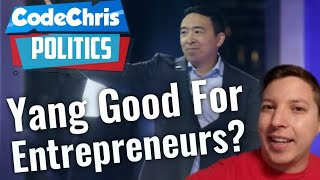 Is Andrew Yang's Freedom Dividend Good for Entrepreneurs?   |   #MyYangStory