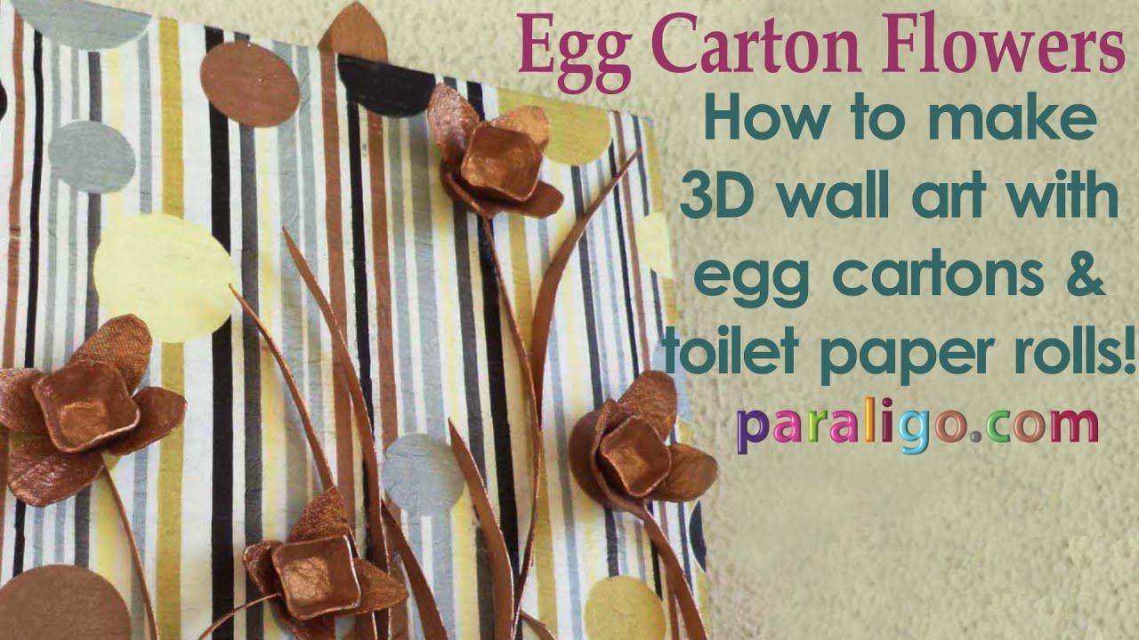 Egg Carton Flowers How To Make 3d Wall Art Youtube