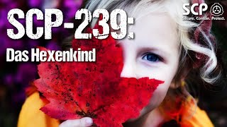 SCP-239: Das Hexenkind | German Creepypasta (Grusel, Horror, Hörbuch) DEUTSCH