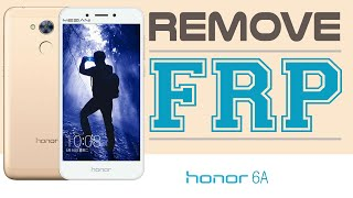 Bypass Google Account Huawei Honor 6A Remove FRP Android 7 Nougat