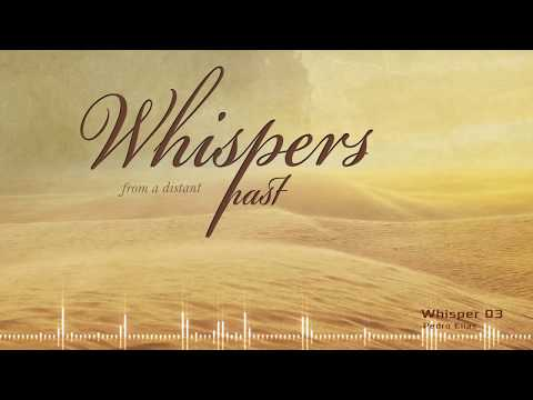Whisper 3 - Whispers from a Distant Past