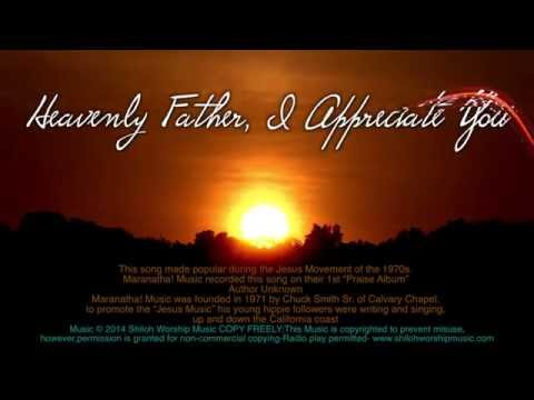 Heavenly Father I Appreciate You (Praise & Worship) Chords & Lyrics