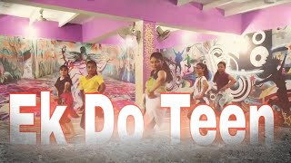 Ek Do Teen Dance video//// choreography by(Manu Sharma) Kalyani Dance Academy