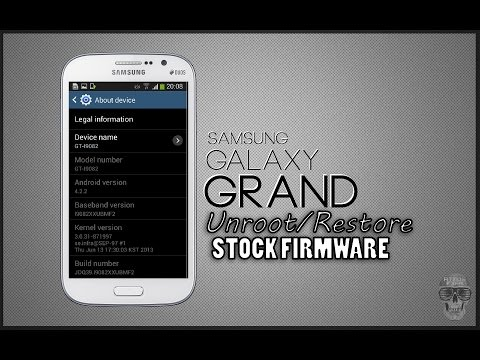 Samsung Galaxy Grand I9082 UNROOT/INSTALL STOCK FIRMWARE - Android 4.2.2 JellyBean!