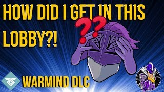 HOW DID I GET IN THIS LOBBY!? WARMIND DLC - DESTINY 2