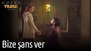 Kuzey Yıldızı İlk Aşk 9. Bölüm - Bize Şans Ver