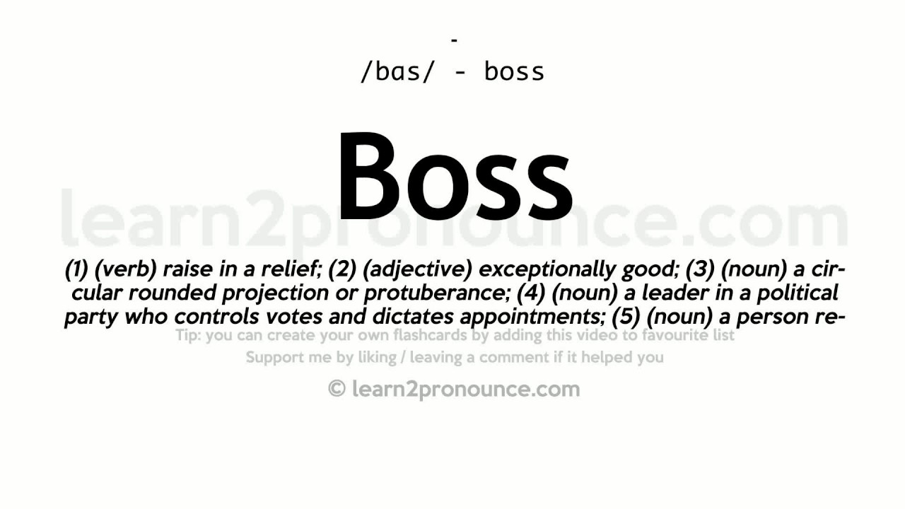 Boss pronunciation and definition