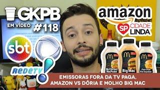 Video Emissoras fora da TV Paga, Amazon vs Dória e Molho Big Mac | GKPB Em Vídeo #118 download MP3, 3GP, MP4, WEBM, AVI, FLV Maret 2018