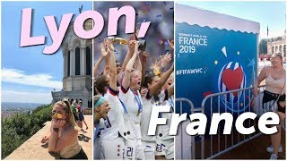 Being in Lyon, France during the Women's World Cup!