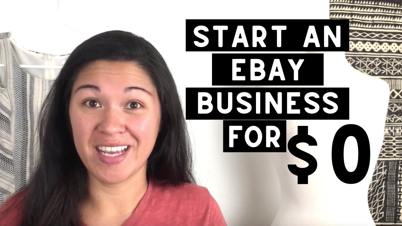 How To Start An Ebay Business For 0 Start Reselling Today Youtube
