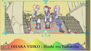 OHARA YUIKO - Hoshi Wo Tadoreba | Little Witch Academia Ending 1 FULL