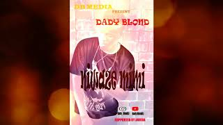 Dady Blond Niwaze Mimi Official audio