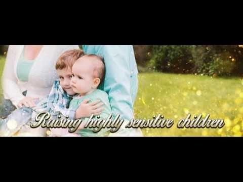 'Raising Highly Sensitive Children' Webinar Replay