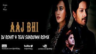 Aaj Bhi  - Vishal Mishra - Dj Rohit & Teju Sundown Remix