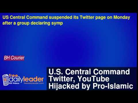 U.S. Central Command Twitter, YouTube Hijacked by Pro-Islamic State Jihadists