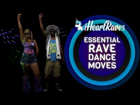 Essential Rave Dance Moves [iHeartRaves.com]