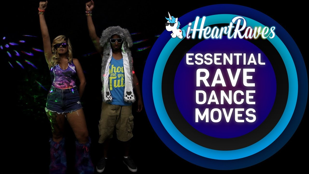 Essential Rave Dance Moves [iHeartRaves com]