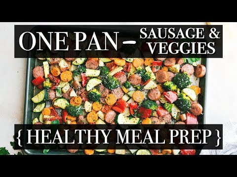 ONE PAN SAUSAGE & VEGGIES RECIPE || HEALTHY MEAL PREP + DINNER